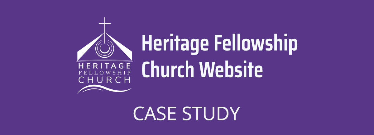 Heritage Fellowship Church Website Case Study